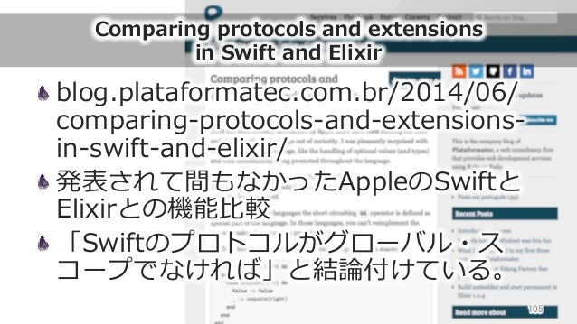 Comparing protocols and extensions in Swift and Elixir blog.plataformatec.com.br/2014/06/ comparing-‐‑‒protocols-‐‑‒...