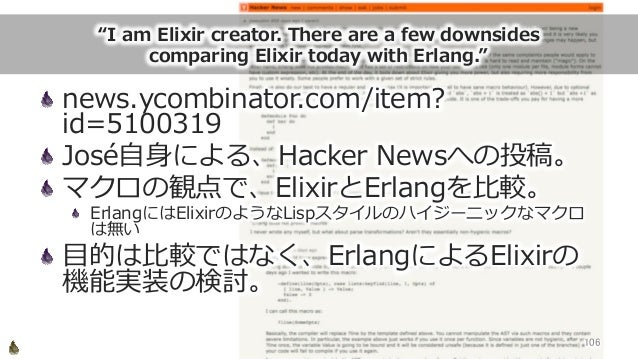 """""""I am Elixir creator. There are a few downsides comparing Elixir today with Erlang."""" news.ycombinator.com/item..."""