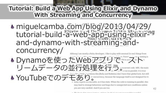 Tutorial: Build a Web App Using Elixir and Dynamo  With Streaming and Concurrency miguelcamba.com/blog/2013/04...