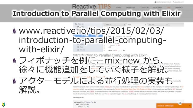 Introduction to Parallel Computing with Elixir www.reactive.io/tips/2015/02/03/ introduction-‐‑‒to-‐‑‒parallel-‐‑‒com...
