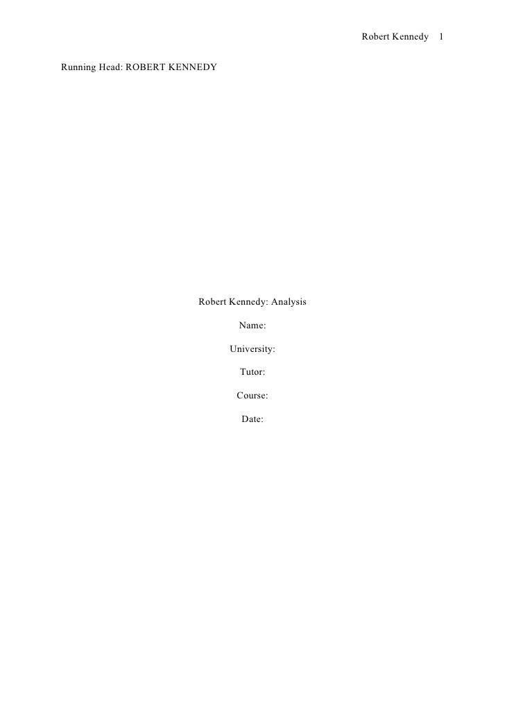 Robert Kennedy 1   Running Head: ROBERT KENNEDY                             Robert Kennedy: Analysis                      ...