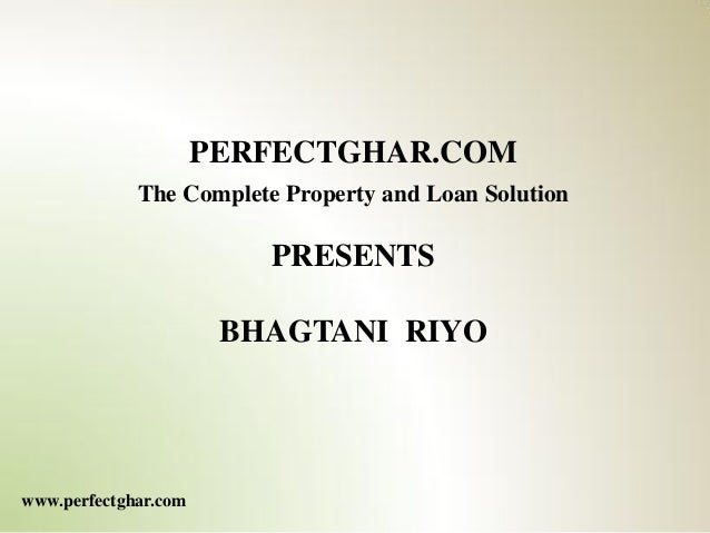 PERFECTGHAR.COM             The Complete Property and Loan Solution                         PRESENTS                      ...