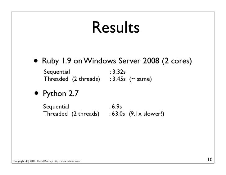 Results                • Ruby 1.9 on Windows Server 2008 (2 cores)                         Sequential                     ...