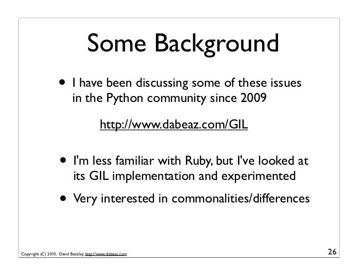 Some Background                   • I have been discussing some of these issues                           in the Python co...