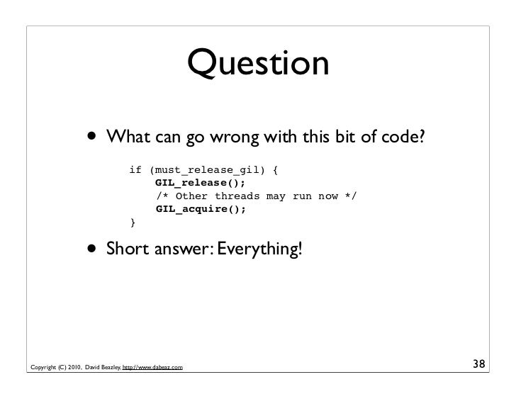 Question                    • What can go wrong with this bit of code?                                    if (must_release...