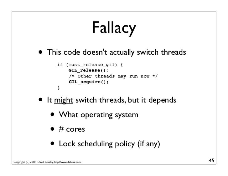 Fallacy                    • This code doesnt actually switch threads                                    if (must_release_...