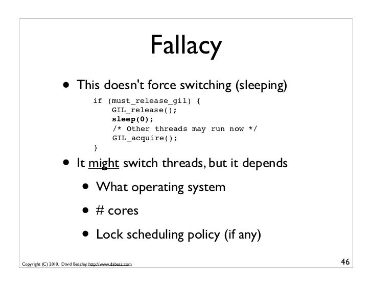 Fallacy                    • This doesnt force switching (sleeping)                                    if (must_release_gi...