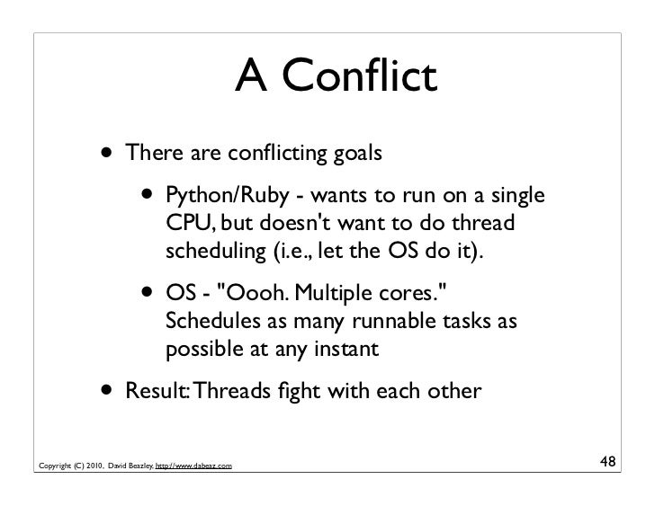 A Conflict                 • There are conflicting goals                    • Python/Ruby - wants to run on a single        ...