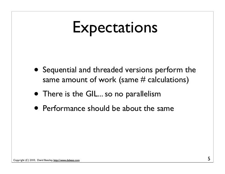 Expectations                 • Sequential and threaded versions perform the                        same amount of work (sa...