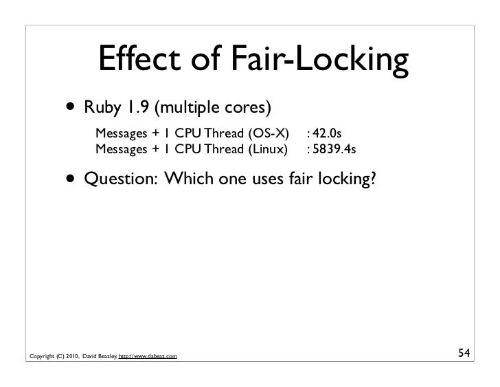Effect of Fair-Locking             • Ruby 1.9 (multiple cores)                        Messages + 1 CPU Thread (OS-X)     :...