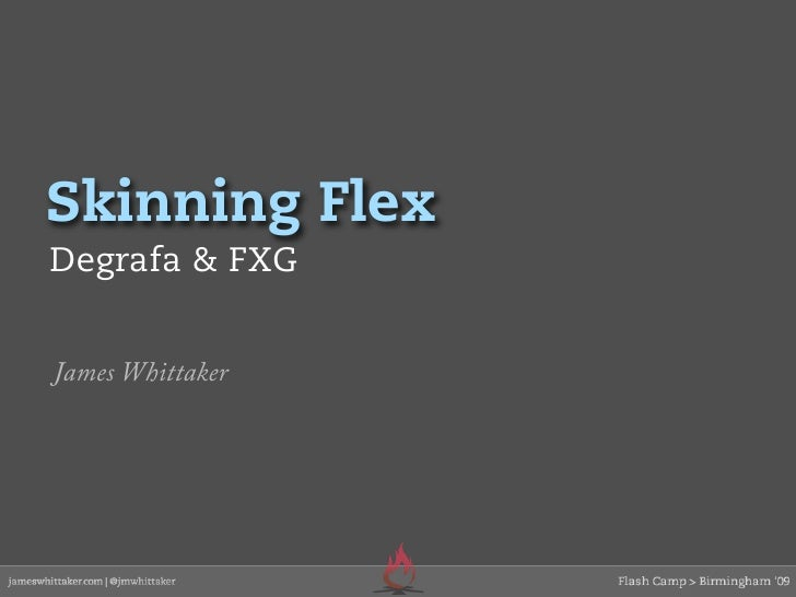 Skinning Flex Degrafa & FXG   James Whittaker