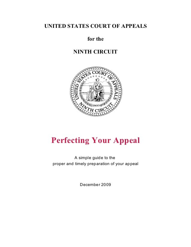 UNITED STATES COURT OF APPEALS                   for the            NINTH CIRCUIT  Perfecting Your Appeal             A si...