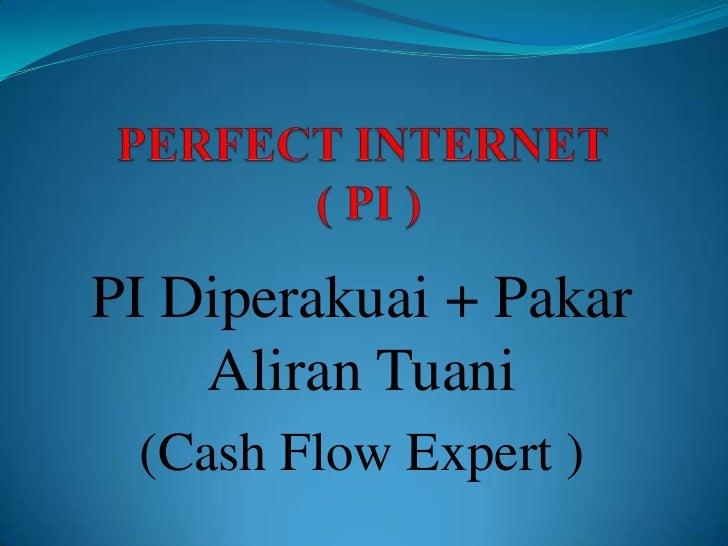 PI Diperakuai + Pakar    Aliran Tuani (Cash Flow Expert )