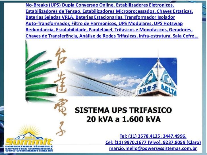 No-Breaks (UPS) Dupla Conversao Online, Estabilizadores Eletronicos,Estabilizadores de Tensao, Estabilizadores Microproces...