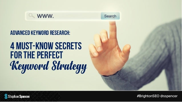 4 Must-Know Secrets to the Perfect Keyword Strategy Slide 2