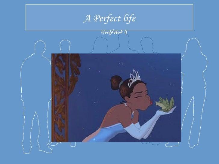 A Perfect life     Hoofdstuk 4