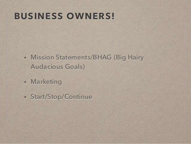 Understanding the idea behind the big hairy audacious goals bhags
