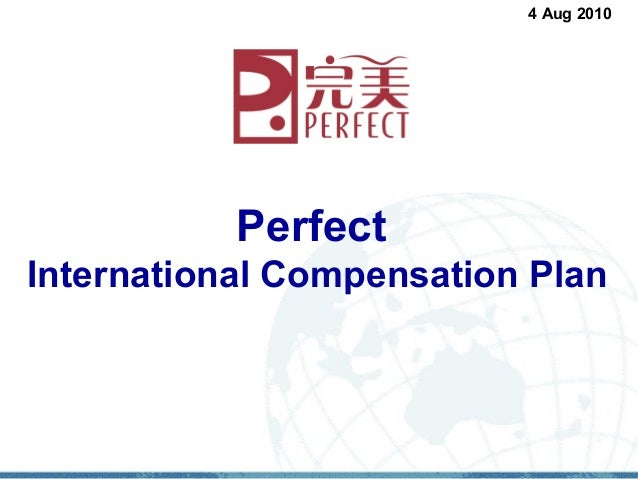4 Aug 2010           PerfectInternational Compensation Plan