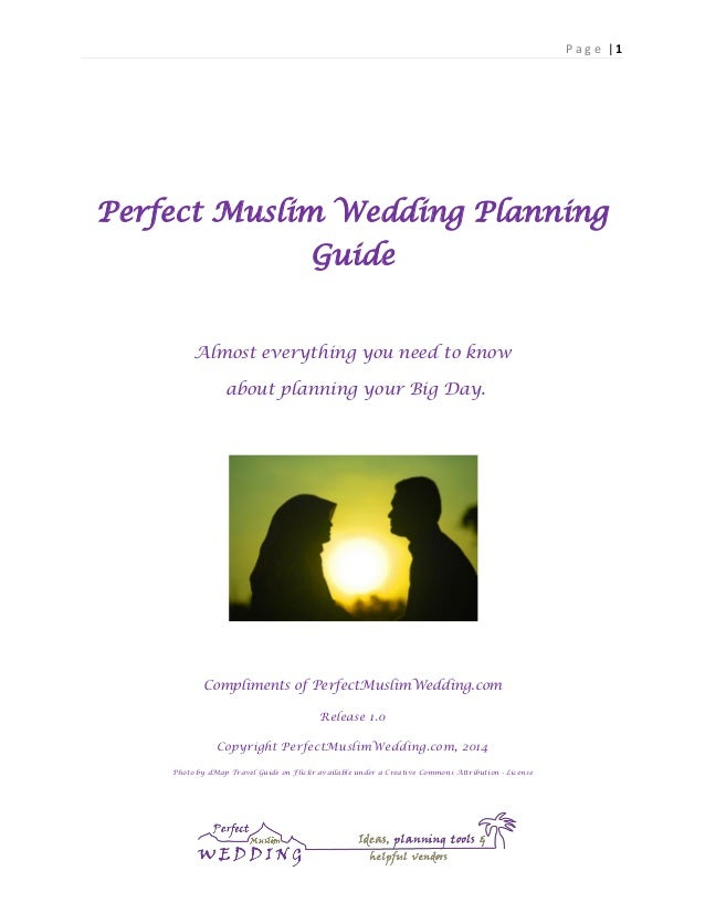 Page |1  Perfect Muslim Wedding Planning Guide Almost everything you need to know about planning your Big Day.  Compliment...