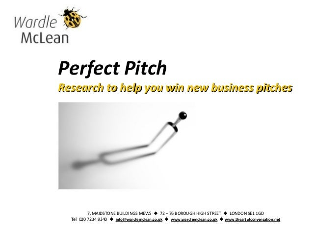 Perfect PitchResearch to help you win new business pitchesResearch to help you win new business pitches7, MAIDSTONE BUILDI...