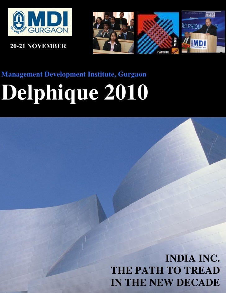 20-21 NOVEMBERManagement Development Institute, GurgaonDelphique 2010                                       INDIA INC.    ...