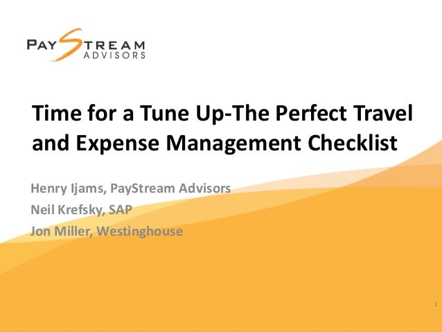 Henry Ijams, PayStream Advisors Neil Krefsky, SAP Jon Miller, Westinghouse 1 Time for a Tune Up-The Perfect Travel and Exp...