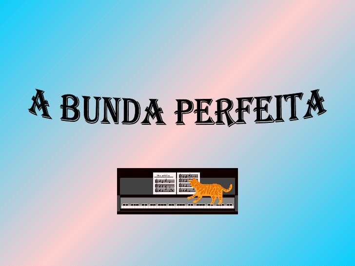 A BUNDA PERFEITA