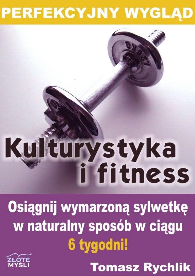 """Ten ebook zawiera darmowy fragment publikacji """"Perfekcyjny wygląd - kulturystyka i fitness"""" Darmowa publikacja dostarczona..."""