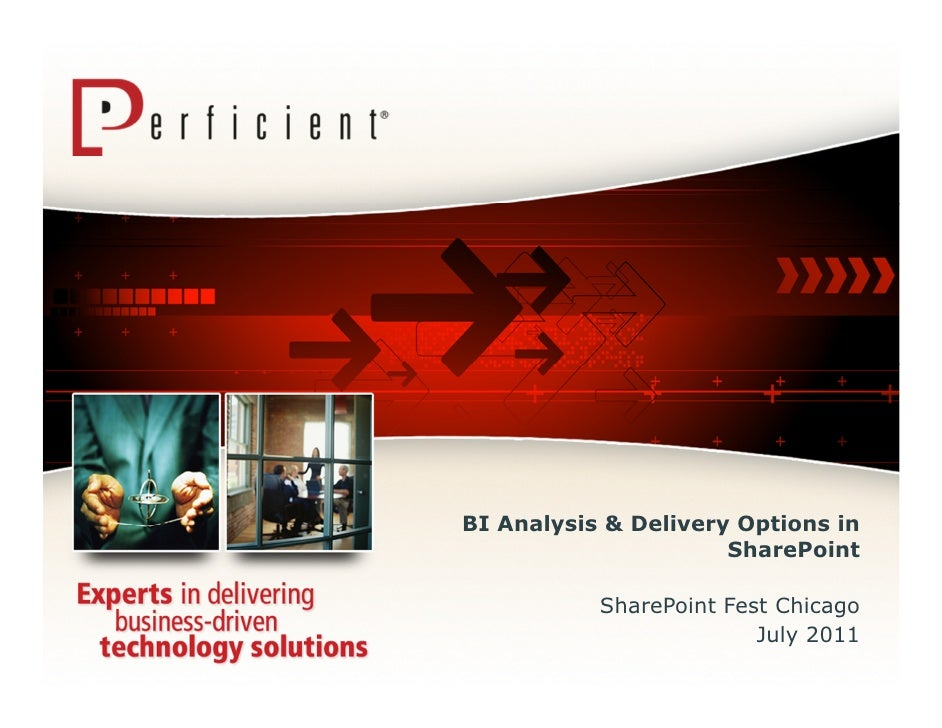 BI Analysis & Delivery Options in                      SharePoint           SharePoint Fest Chicago                       ...