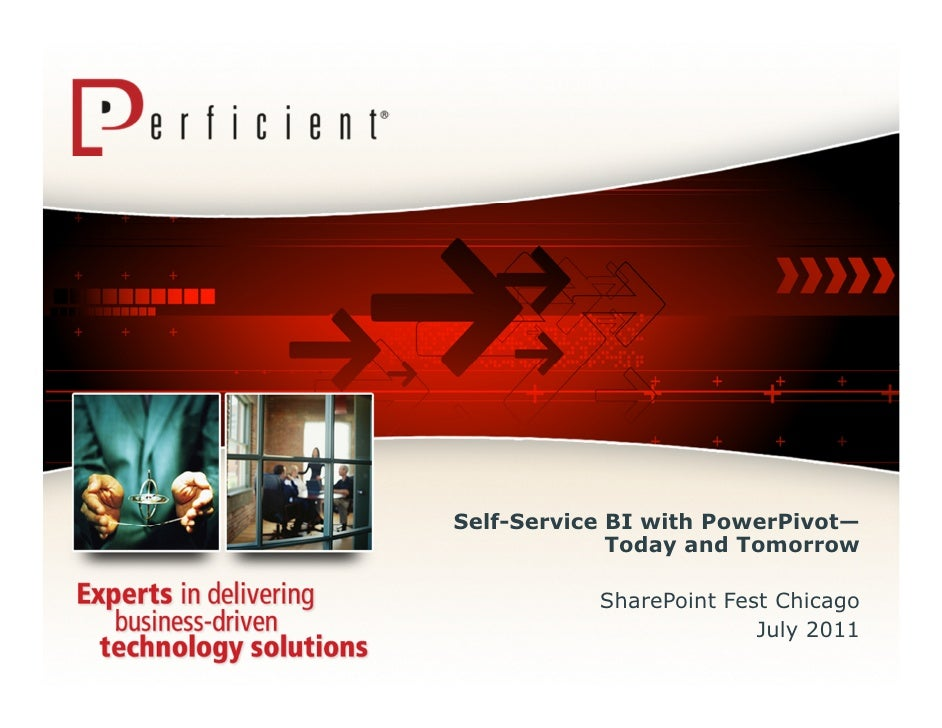 Self-Service BI with PowerPivot—             Today and Tomorrow           SharePoint Fest Chicago                         ...
