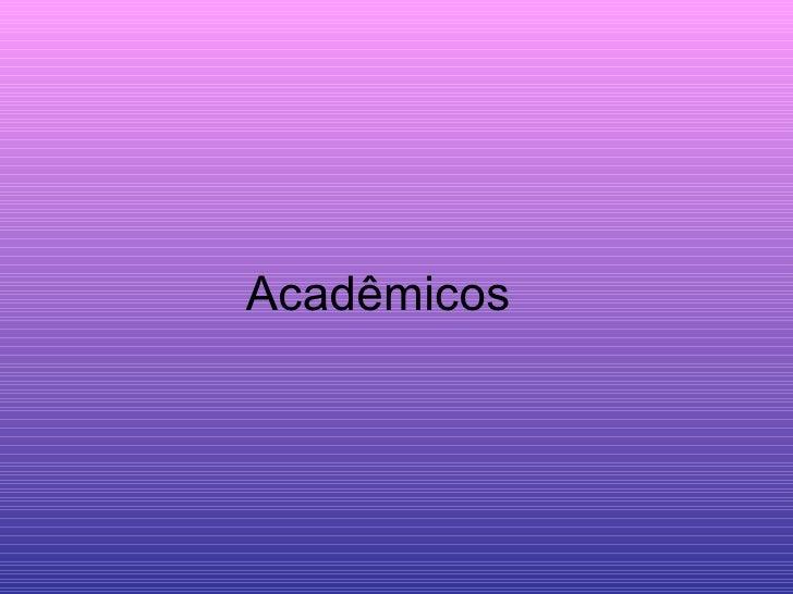Acadêmicos