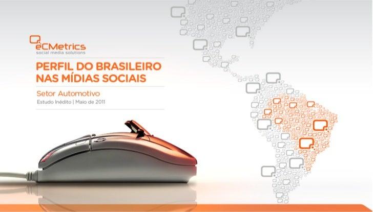Perfil Brasileiro nas Mídias Sociais - Setor Automotivo