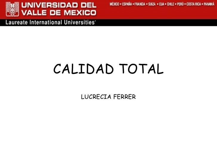 CALIDAD TOTAL LUCRECIA FERRER