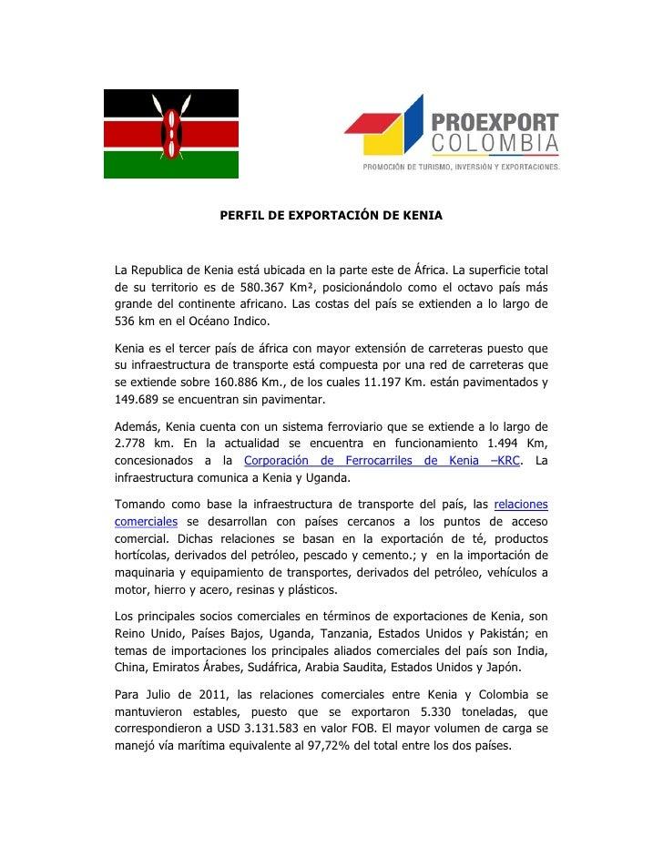 PERFIL DE EXPORTACIÓN DE KENIALa Republica de Kenia está ubicada en la parte este de África. La superficie totalde su terr...