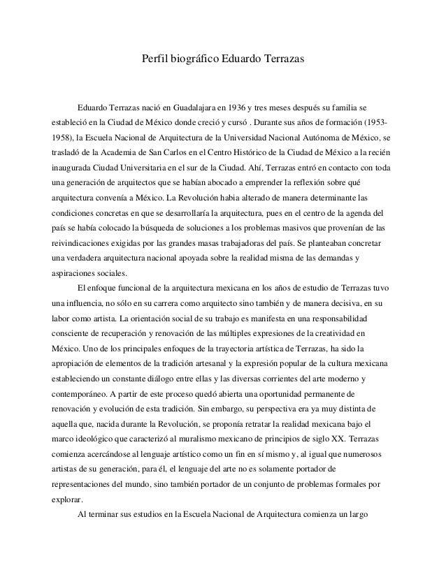 Perfil biográfico Eduardo TerrazasEduardo Terrazas nació en Guadalajara en 1936 y tres meses después su familia seestablec...