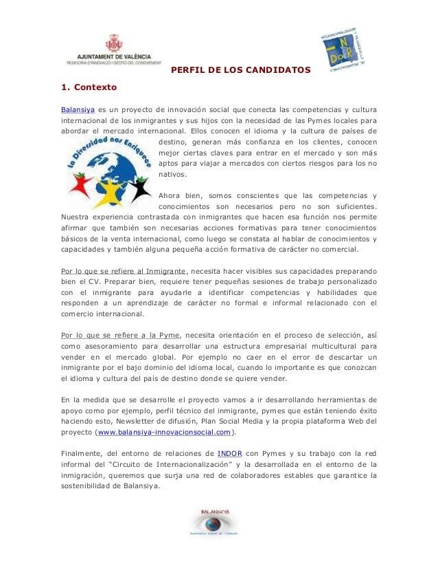 PERFIL DE LOS CANDIDATOS 1. Contexto Balansiya es un proyecto de innovación social que conecta las competencias y cultura ...