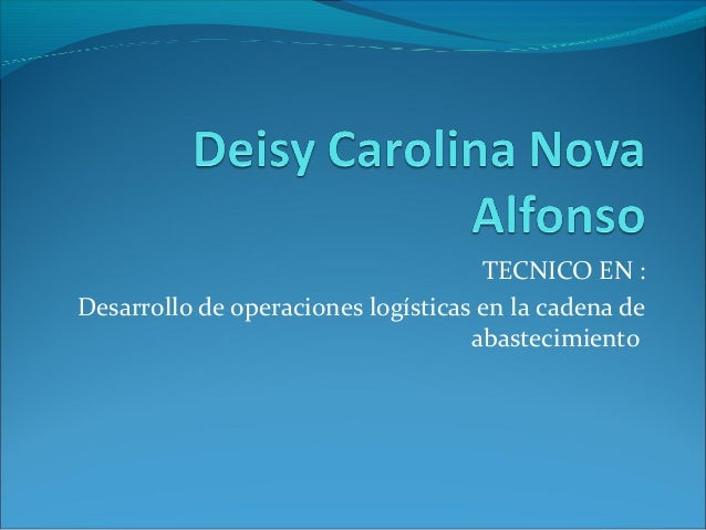 TECNICO EN : Desarrollo de operaciones logísticas en la cadena de abastecimiento