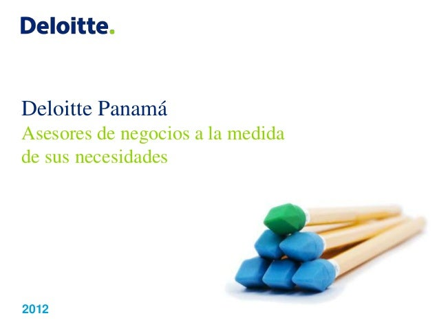 Deloitte Panamá Asesores de negocios a la medida de sus necesidades 2012