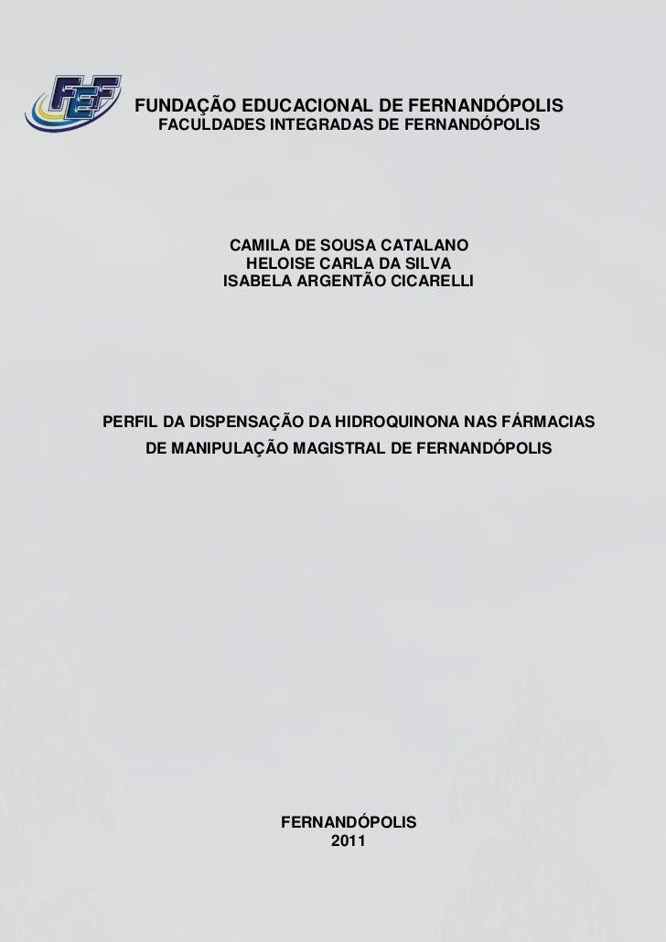 FUNDAÇÃO EDUCACIONAL DE FERNANDÓPOLIS     FACULDADES INTEGRADAS DE FERNANDÓPOLIS             CAMILA DE SOUSA CATALANO     ...