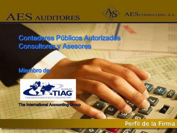 Contadores Públicos AutorizadosConsultores y Asesores         {Miembro de:The International Accounting Group              ...
