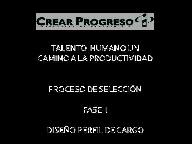 PERFIL DE CARGO  DESCRIPCIÓN:  IDENTIFICAR Y DISEÑAR PERFIL DE CARGO PARA LOS DIFERENTES CALL CENTER DENTRO DE LA COMPAÑÍ...