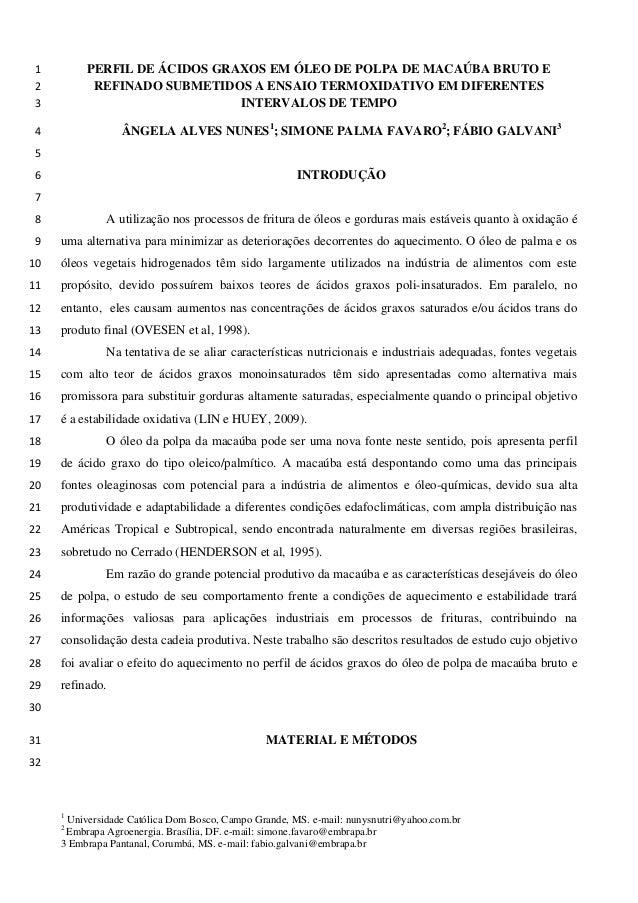 PERFIL DE ÁCIDOS GRAXOS EM ÓLEO DE POLPA DE MACAÚBA BRUTO E 1 REFINADO SUBMETIDOS A ENSAIO TERMOXIDATIVO EM DIFERENTES 2 I...