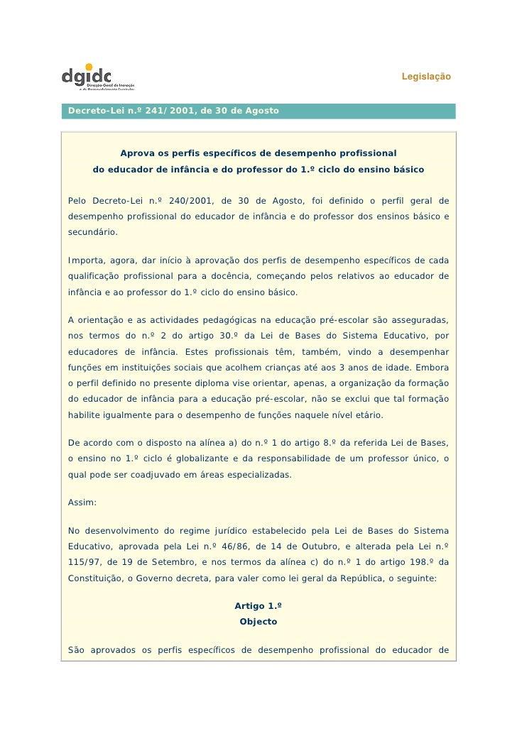 LegislaçãoDecreto-Lei n.º 241/2001, de 30 de Agosto              Aprova os perfis específicos de desempenho profissional  ...
