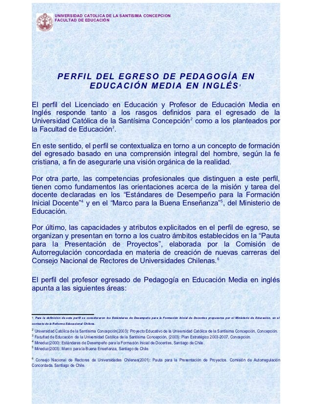 UNIVERSIDAD CATOLICA DE LA SANTISIMA CONCEPCION               FACULTAD DE EDUCACIÓN                 PERFIL DEL EGRESO DE P...