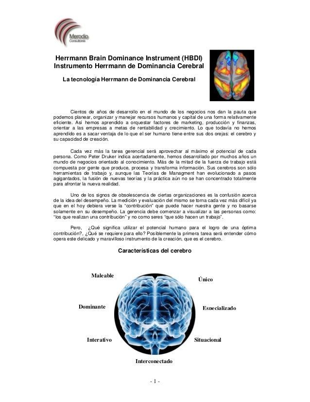 - 1 - Herrmann Brain Dominance Instrument (HBDI) Instrumento Herrmann de Dominancia Cerebral La tecnología Herrmann de Dom...