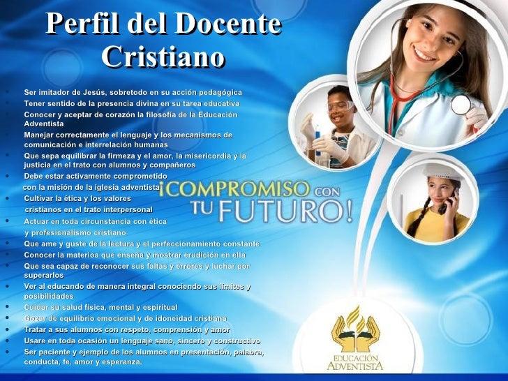 Perfil del Docente Cristiano <ul><li>Ser imitador de Jesús, sobretodo en su acción pedagógica  </li></ul><ul><li>Tener sen...