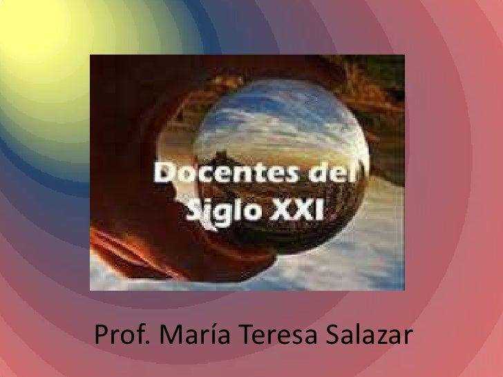 Prof. María Teresa Salazar