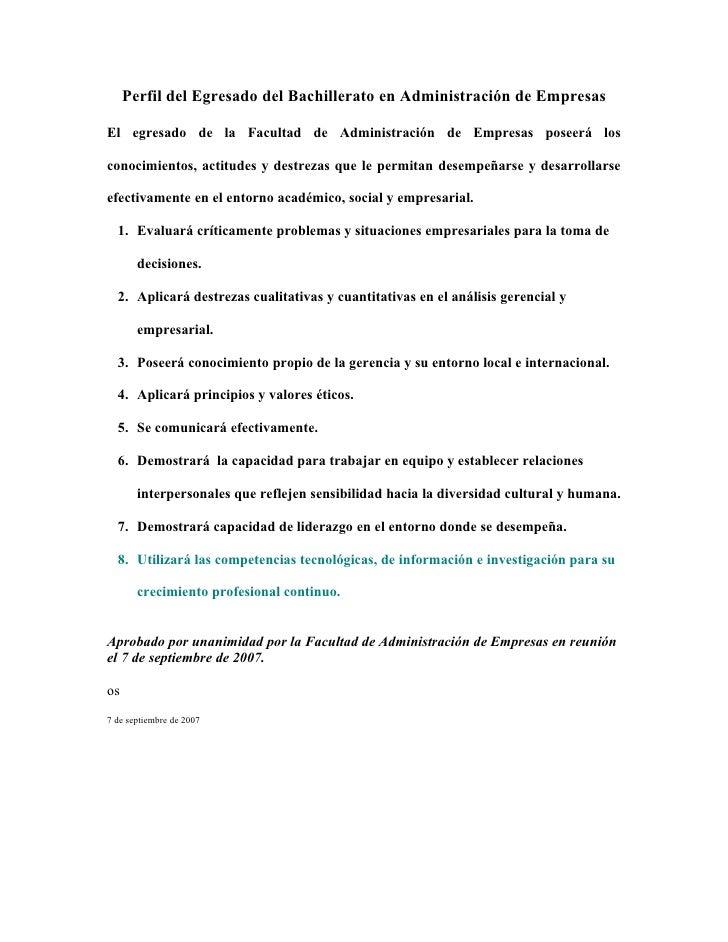 Perfil del Egresado del Bachillerato en Administración de Empresas  El egresado de la Facultad de Administración de Empres...