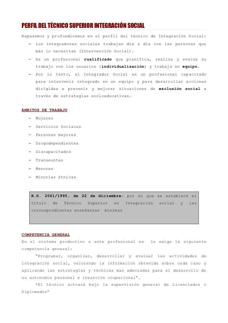 PERFIL DEL TÉCNICO SUPERIOR INTEGRACIÓN SOCIALRepasemos y profundicemos en el perfil del técnico de Integración Social:  –...
