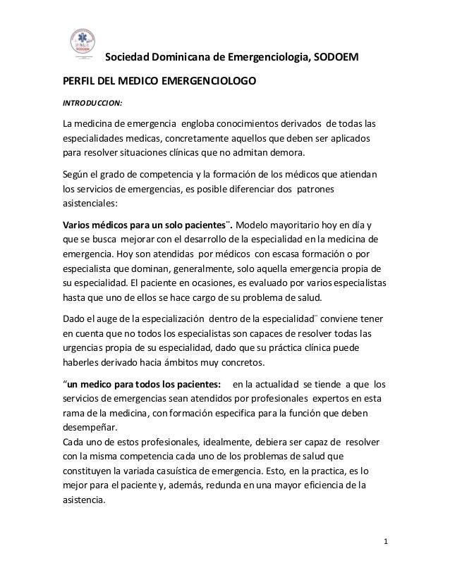 Sociedad Dominicana de Emergenciologia, SODOEM 1 PERFIL DEL MEDICO EMERGENCIOLOGO INTRODUCCION: La medicina de emergencia ...